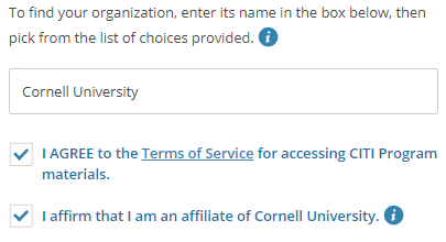 Picture of the affiliation box where Cornell university is typed in and the the user selects the bottom two check boxes to agree to terms of service and affirm that the person is an affiliate of Cornell University