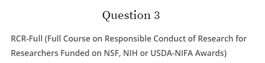 Question 3 RCR full course which researchers funded by NSF, NIH, or USDA NIFA awards must take
